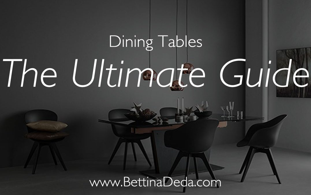 The Ultimate Guide to Choosing a Dining Table