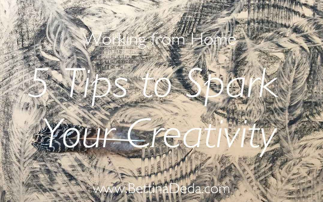Tips to spark your creativity while working from home